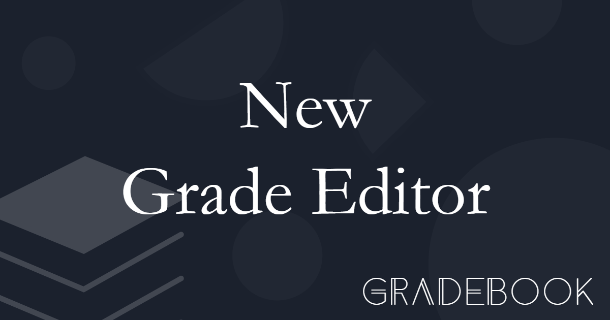 🎨 Introducing a better grade editor